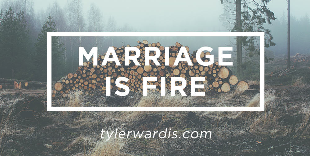 Marriage is Fire.