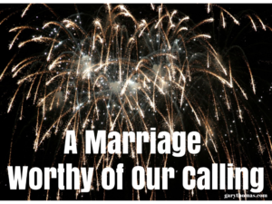 A Marriage Worthy of Our Calling (3)