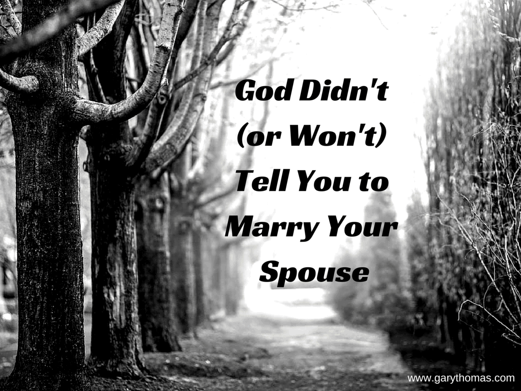 Quotes About Going Away From Someone You Love God Didn't And Won't Tell You To Marry Your Spouse  Gary