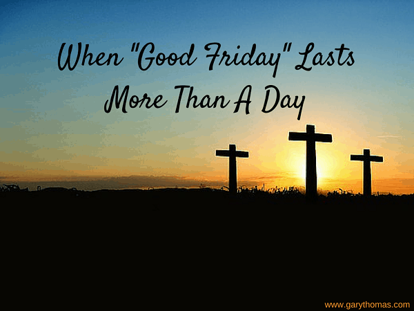 When -Good Friday- Lasts More Than A Day final