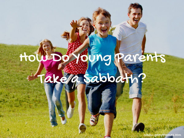 How Do Young Parents Take a Sabbath final