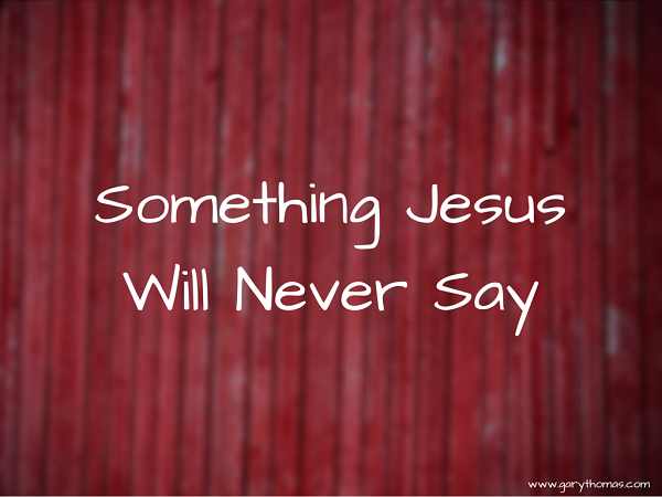 Something Jesus Will Never Say final