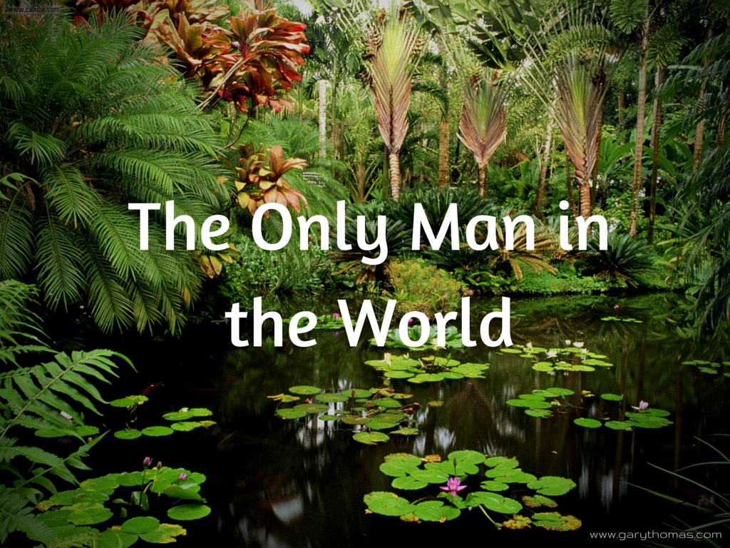 The Only Man in the World