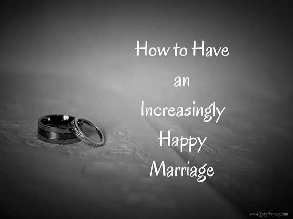 How to Have an Increasingly Happy Marriage Final