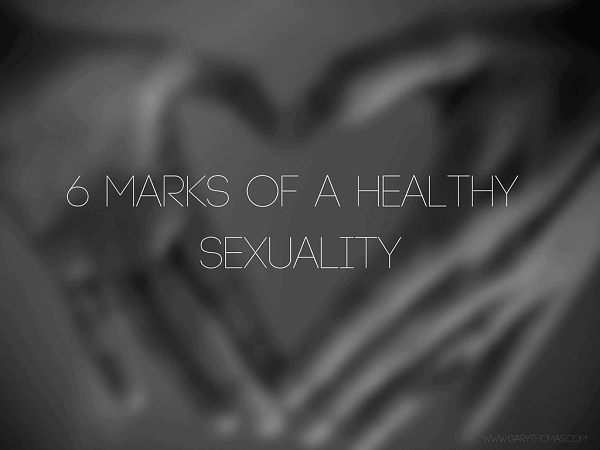 6 Marks of a Healthy Sexuality Final