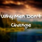 Why Men Don'tChange