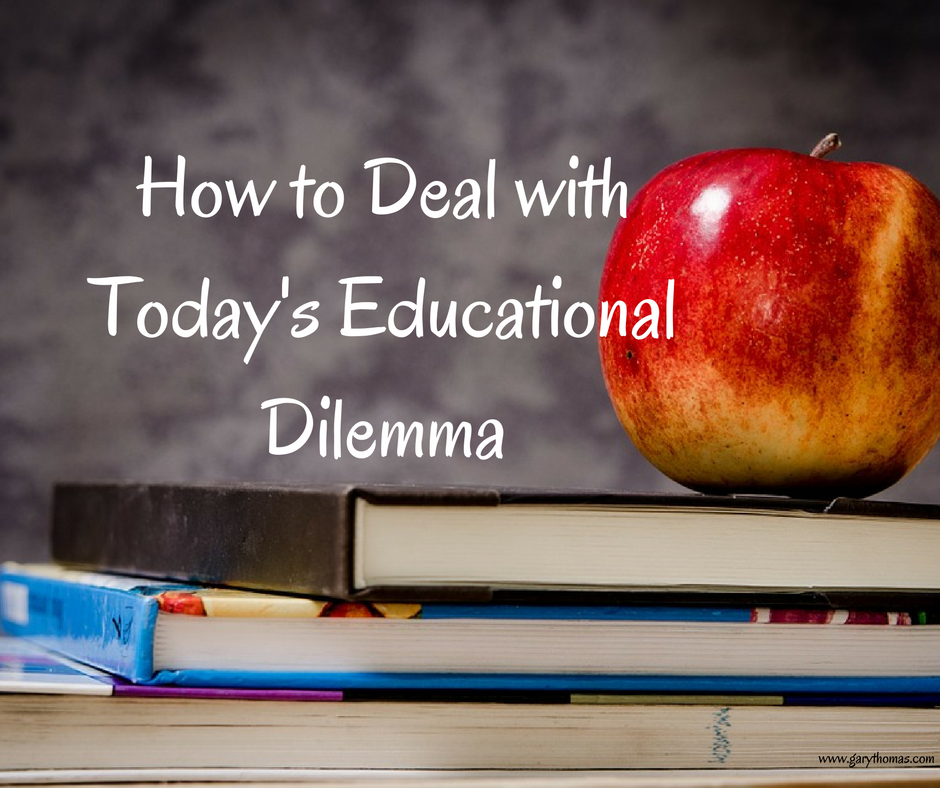 How to Deal with Today's Educational Dilemma