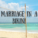 Marriage in a Bikini