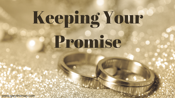 Keeping Your Promise | Gary ThomasKeeping Your Promise ...