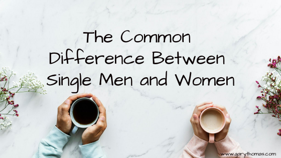 The Common Difference between Single Men and Women | Gary